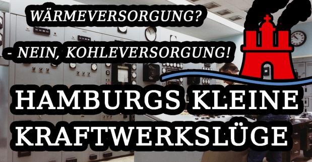 Wärmeversorgung? Nein, Kohleversorgung! – Hamburgs kleineKraftwerkslüge